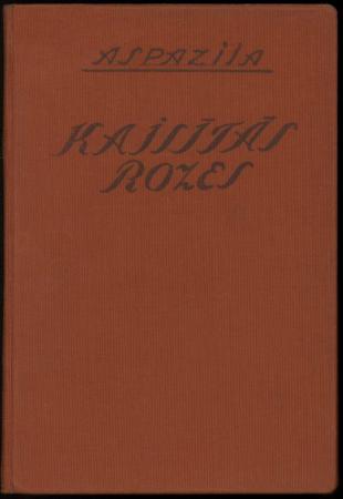 Kaisītās rozes : dzejoļi (1933-1936)