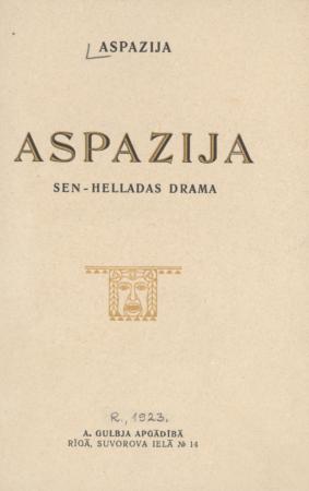 Aspazija : Sen-Helladas drāma : piecos cēlienos (septiņās ainās)