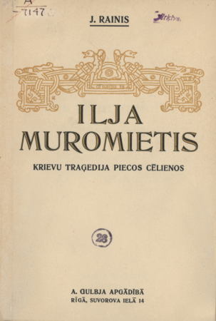 Ilja Muromietis : krievu traģēdija 5 cēlienos